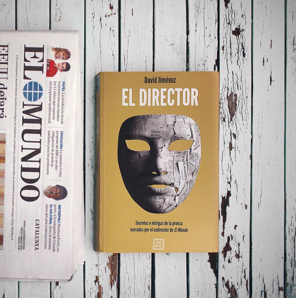 Reseña: El director. David Jiménez