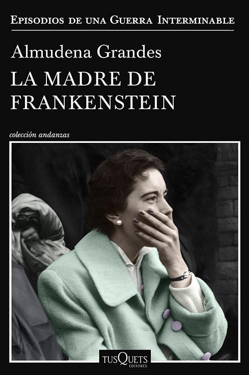 La madre de Frankestein. Almudena Grandes