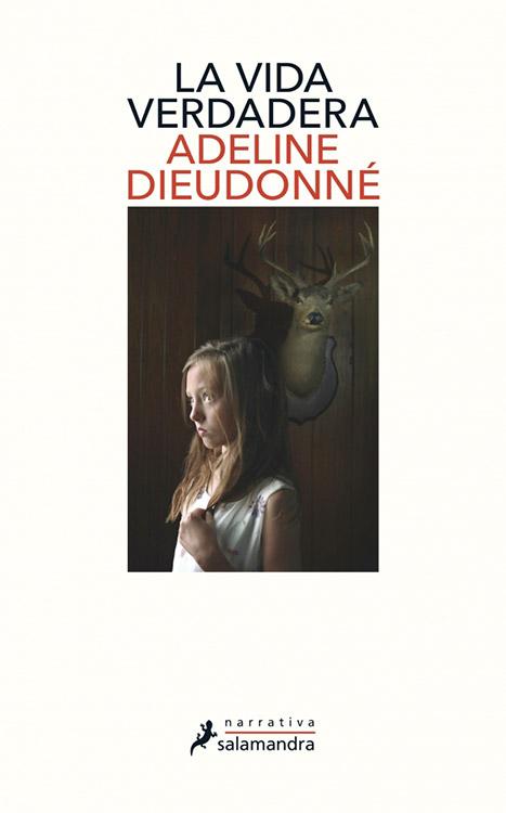 La vida verdadera. Adeline Dieudonné