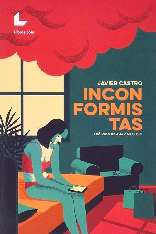 Inconformistas. Javier Castro
