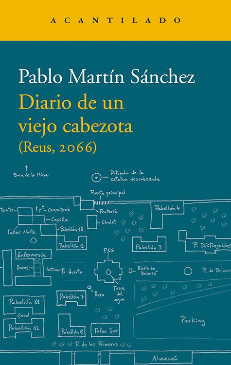Diario de un viejo cabezota. Pablo Martín Sánchez