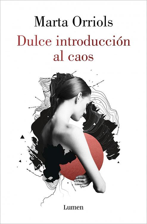 Dulce introducción al caos. Marta Orriols