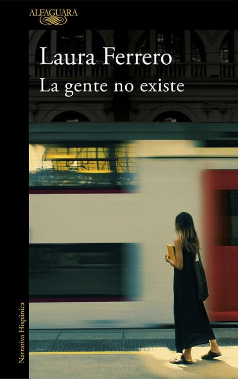 La gente no existe. Laura Ferrero