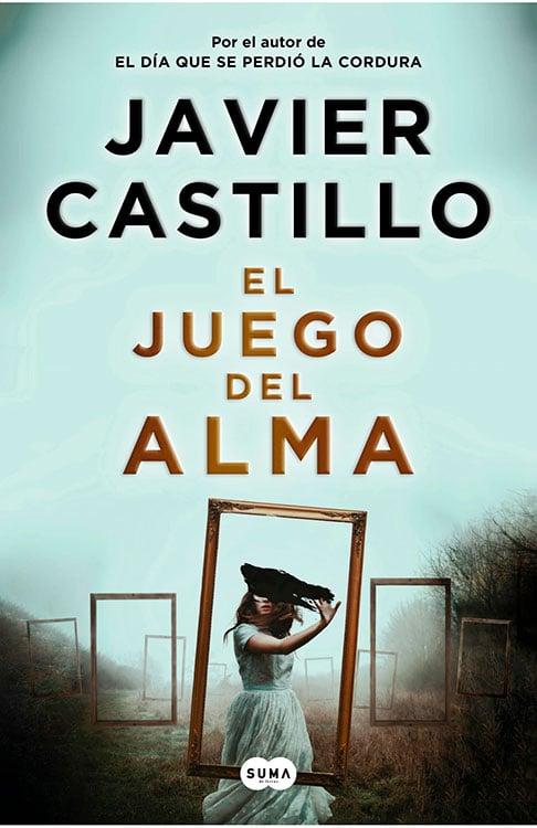 El juego del alma. Javier Castillo