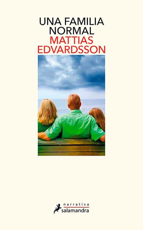 Una familia normal. Mattias Edvardsson