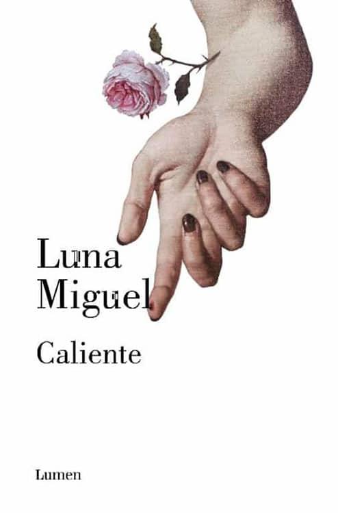 Caliente. Luna Miguel