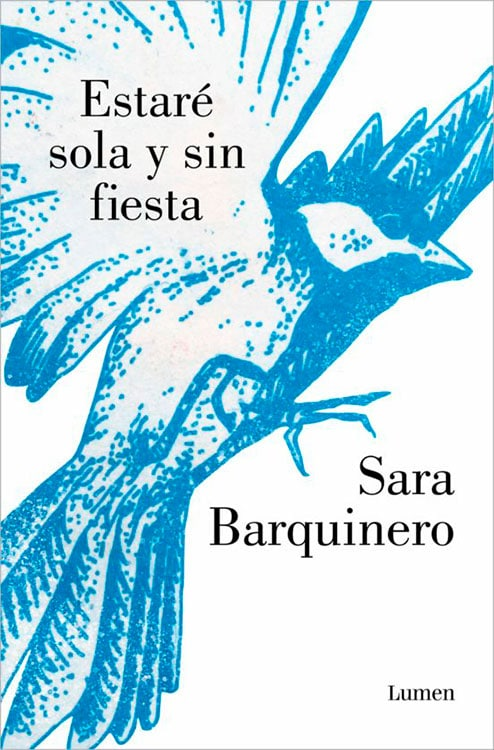 Estaré sola y sin fiesta. Sara Barquinero